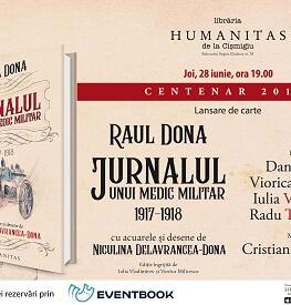 Despre jurnalul inedit a doctorului Raul Dona – dezbatere, joi, 28 iunie, ora 19.00, la Librăria Humanitas de la Cișmigiu Thursday, 28 June 2018 Humanitas de la Cișmigiu, București