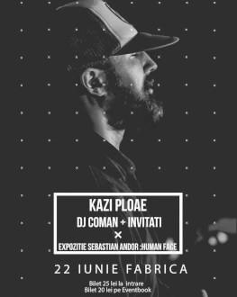 KAZI PLOAE DJ COMAN + INVITATI