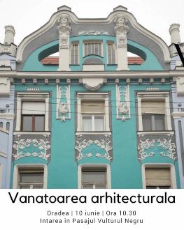 Vânătoare arhitecturală în Oradea