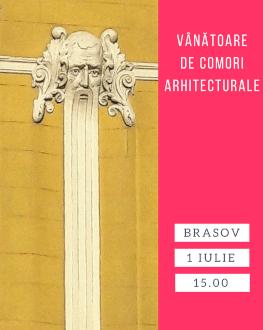 Vânătoare de comori arhitecturale în Brașov