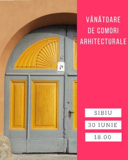 Vânătoare de comori arhitecturale în Sibiu