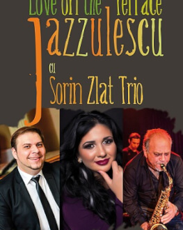 Love on the Terrace at Jazzulescu with Sorin Zlat Trio Love on the Terrace at Jazzulescu