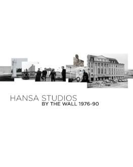 HANSA STUDIOS: BY THE WALL 1976 – 90 DokStation 2018