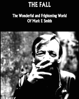THE FALL: THE WONDERFUL AND FRIGHTENING WORLD OF MARK E SMITH DokStation 2018