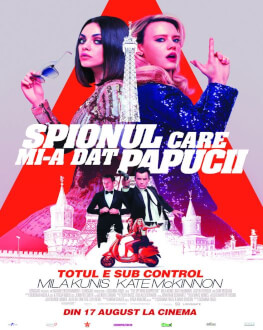 The Spy Who Dumped Me / Spionul care mi-a dat papucii