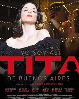 FILM DE ÎNCHIDERE: YO SOY ASI, TITA DE BUENOS AIRES Película - Latin American Experience - 3rd Edition