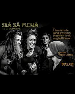 UNDERCLOUD 2018: Stă să plouă Festivalul Internațional de Teatru Independent UNDERCLOUD Ediția a XI-a: 22-31 august
