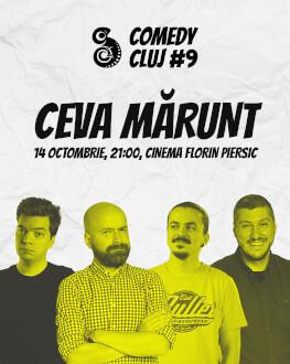 Ceva Mărunt Comedy Cluj 2018
