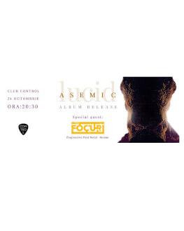 """Concert Asemic Lansare Album """"Lucid"""""""