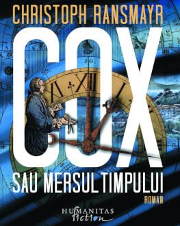"""""""Cox sau Mersul timpului"""" de Cristoph Ransmayr, o bijuterile literară și o reflecție filozofică asupra timpului Lansare de carte"""