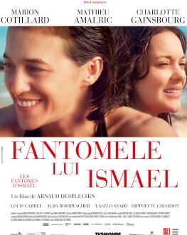 LES FANTÔMES D'ISMAEL / FANTOMELE LUI ISMAEL
