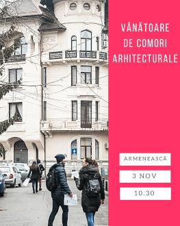 Vânătoare de comori arhitecturale în Armenească
