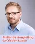 Atelier de storytelling cu Cristian Lupșa