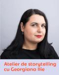 Atelier de storytelling cu Georgiana Ilie