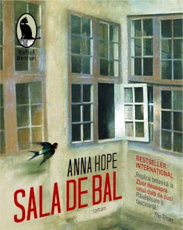"""Lansarea romanului """"Sala de bal"""" și întâlnire prin Skype cu scriitoarea Anna Hope"""