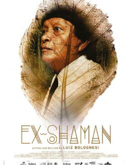 FOST ȘAMAN / EX-PAJÉ/ EX-SHAMAN HIP TRIP TRAVEL FILM FESTIVAL