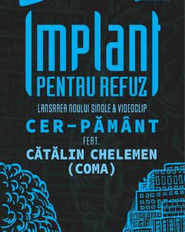 IMPLANT PENTRU REFUZ - lansare single & video – CER-PĂMÂNT