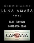 """Luna Amară - Lansare album """"N O R D"""""""