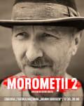 Moromeții 2 Premieră Craiova