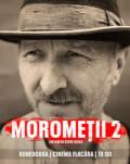 MOROMEȚII 2 - SPECTACOL DE GALA CU PREZENȚA ACTORILOR