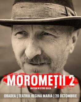 Moromeții 2 – Premiera Oradea