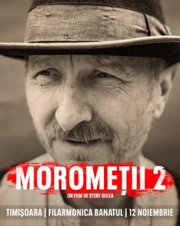 Moromeții 2 Premieră Timișoara