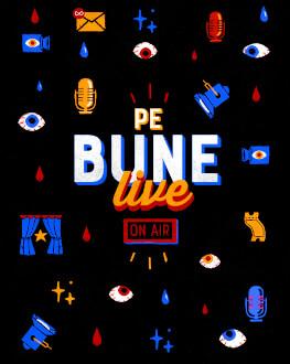 Pe Bune Live – Anxietăți creative