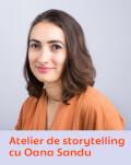 Atelier de storytelling cu Oana Sandu