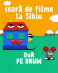Dor pe Drum / Seară de filme la Sibiu