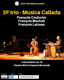3 F : François Couturier + François Méchali + François Laizeau la Jazz Fan Rising București 3F trio plays Musica Callada & more