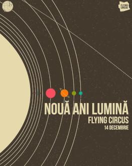 Nouă Ani Lumină Live în Flying Circus