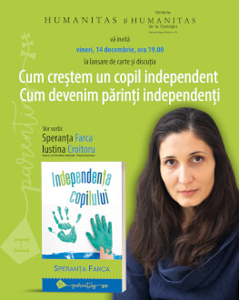 "Independența copilului ""Cum creștem un copil independent. Cum devenim părinți independenți"""