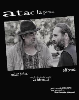 Atac la persoană - Zoltan Butuc şi Adi Bezna live