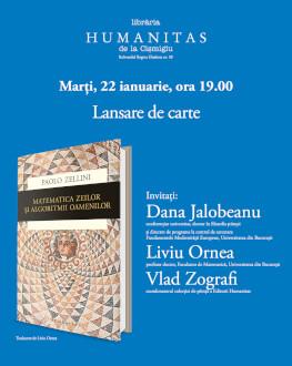 Lansare Matematica zeilor și algoritmii oamenilor de Paolo Zellini Invitați: Dana Jalobeanu, Liviu Ornea, Vlad Zografi