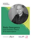 The Vast & The Curious: Radu Georgescu, GECAD Ventures Cum inventezi viitorul. Și îți asumi eșecul