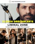 Ulrich Drechsler's LIMINAL ZONE la Jazz Fan Rising BUCUREȘTI