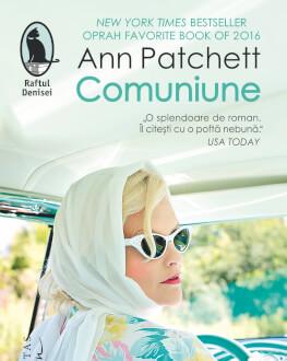 """""""Comuniune"""" de Ann Patchett, alegerea Humanitas Fiction pentru Ziua Îndrăgostiților Lansare de carte"""