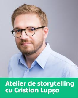 Atelier de storytelling cu Cristian Lupșa, editor DoR & gazda The Power of Storytelling