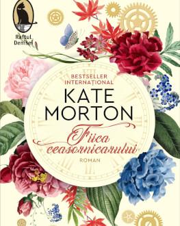 """Lansarea romanului """"Fiica ceasornicarului"""" de Kate Morton"""