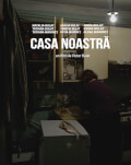Casa noastră (work-in-progress) / Our House (work-in-progress) One World Romania 2019