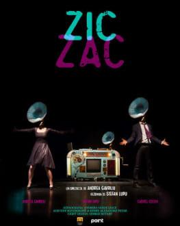 ZIC ZAC Un spectacol de Andrea Gavriliu - rezemată de Ștefan Lupu