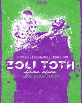 Zoli Toth - Home Alone One Man Show