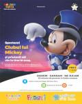 Clubul lui Mickey - Spectacol Muzical de Mascote si Personaje (adaptare dupa Clubul lui Mickey  @Disney)