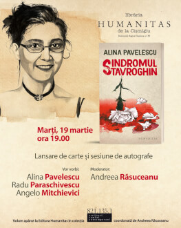 """Lansare """"Sindromul Stavroghin"""", un nou roman de Alina Pavelescu Volum publicat în colecția Scriitori români contemporani a Editurii Humanitas"""