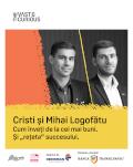 """The Vast & The Curious: Cristi și Mihai Logofătu, Bittnet Cum înveți de la cei mai buni. Și """"rețeta"""" succesului"""