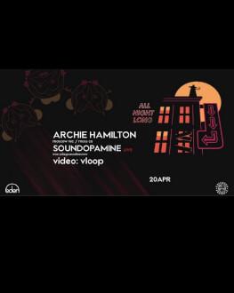 Archie Hamilton & Soundopamine Live | All night long