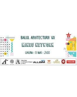 Balul Arhitecturii '60 Mincu Network