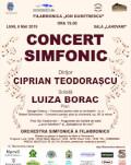 Concert Simfonic Dirijor: CIPRIAN TEODORAȘCU / Solistă: LUIZA BORAC / Orchestra Simfonică a Filarmonicii