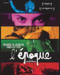 L'Epoque | Vremurile noastre Festivalul Filmului Francez 2019 – COMPETIŢIE