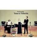 """Deschiderea Festivalului Festivalul """"Tinere Talente"""" - Ediția 40"""
